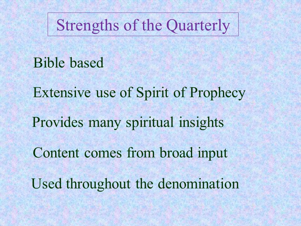 Strengths of the Quarterly