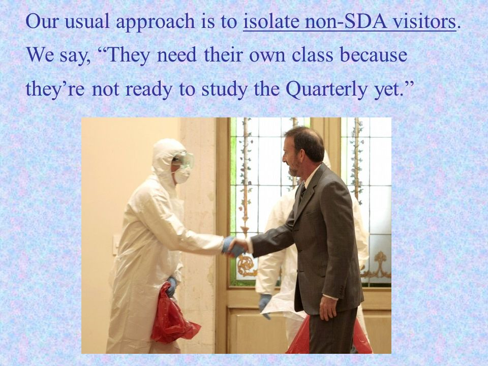 Our usual approach is to isolate non-SDA visitors