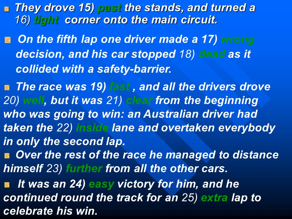 On the fifth lap one driver made a 17) wrong