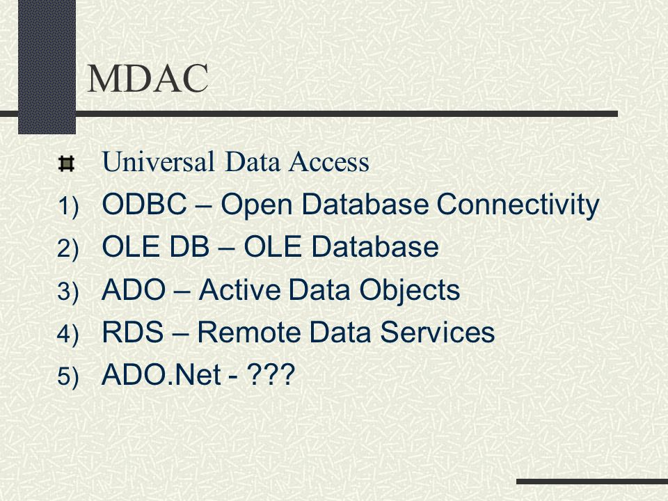 MDAC Universal Data Access ODBC – Open Database Connectivity