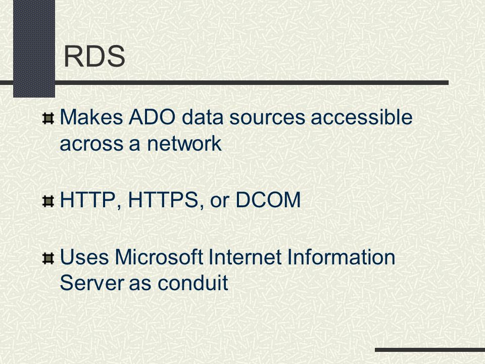 RDS Makes ADO data sources accessible across a network