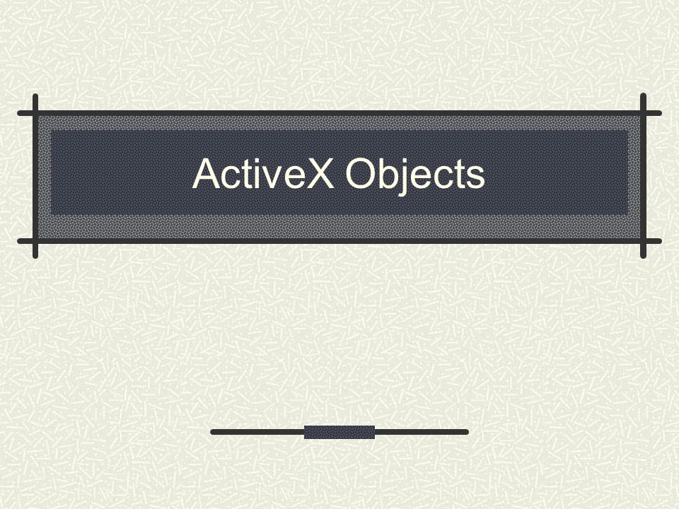 ActiveX Objects