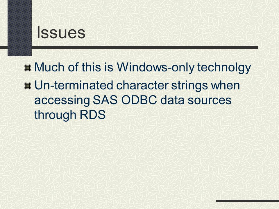 Issues Much of this is Windows-only technolgy