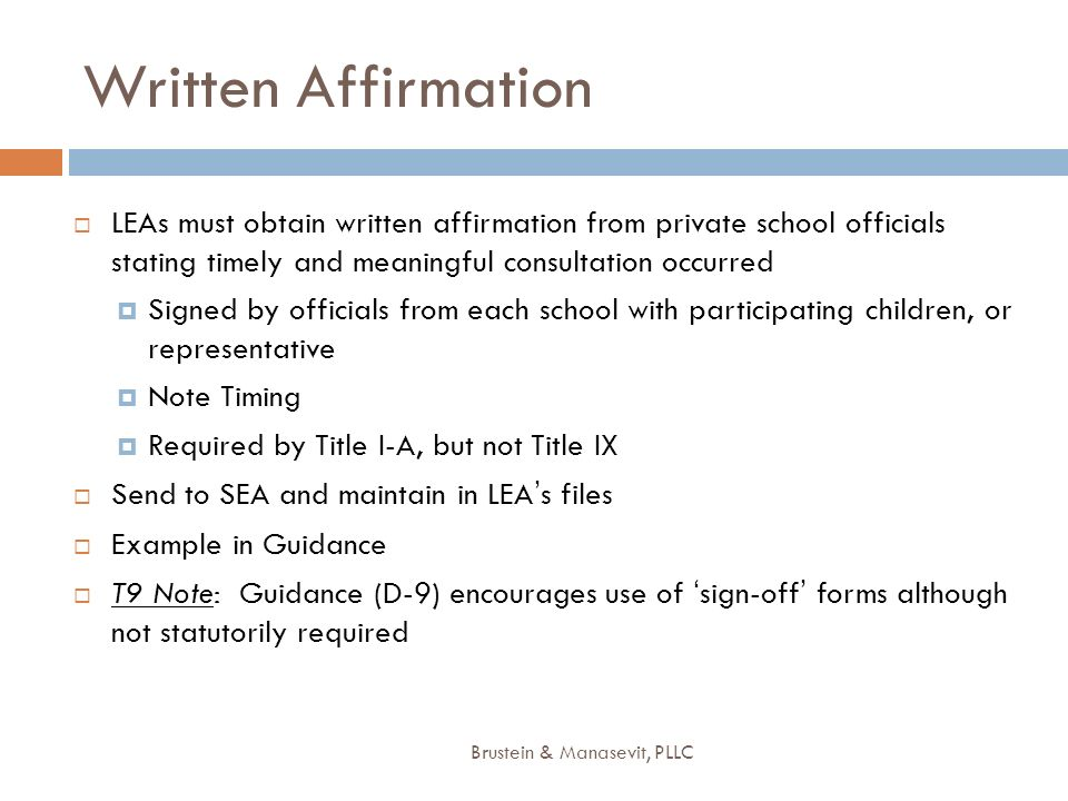 Written Affirmation LEAs must obtain written affirmation from private school officials stating timely and meaningful consultation occurred.