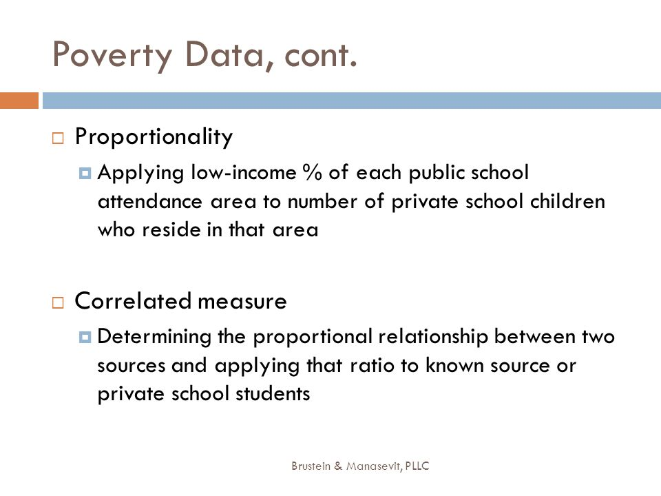 Poverty Data, cont. Proportionality Correlated measure