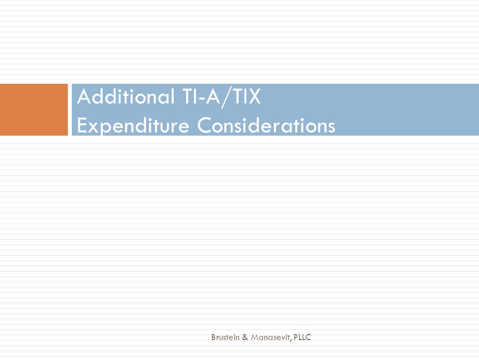 Additional TI-A/TIX Expenditure Considerations