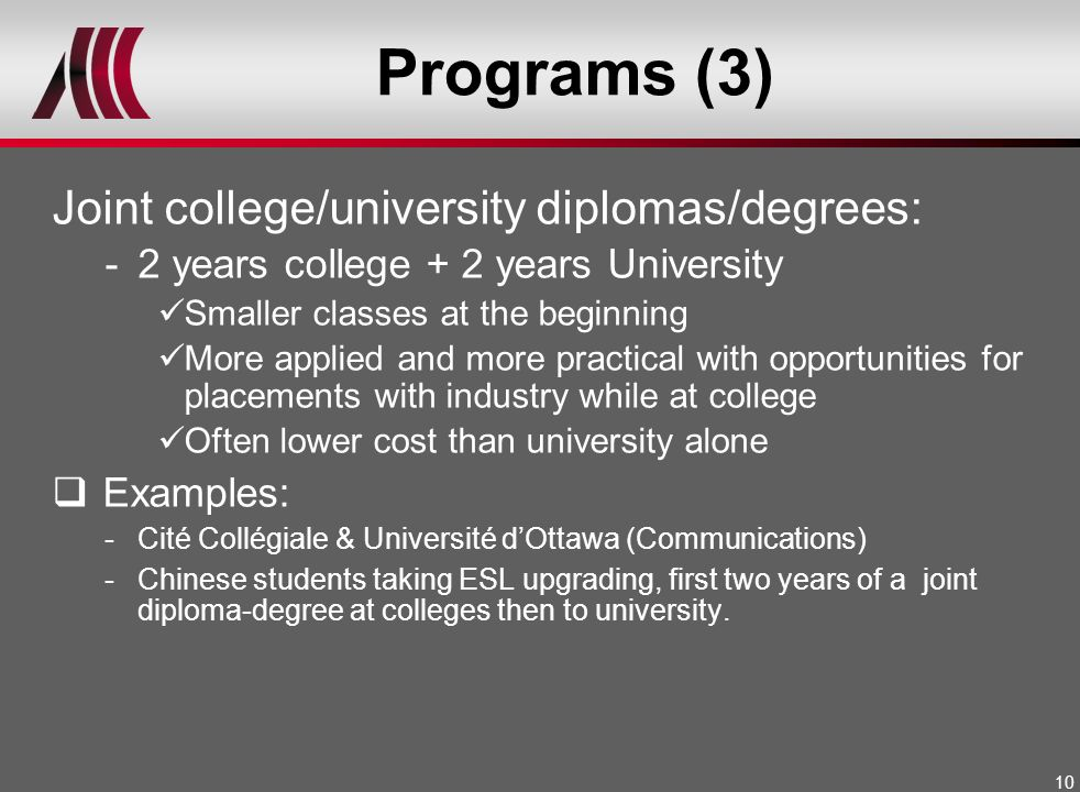 Programs (3) Joint college/university diplomas/degrees: