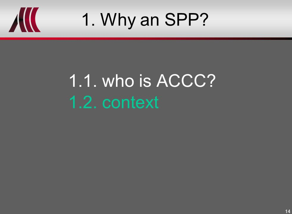 1. Why an SPP 1.1. who is ACCC 1.2. context