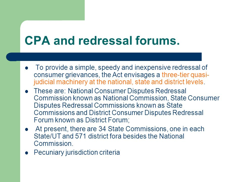 CPA and redressal forums.