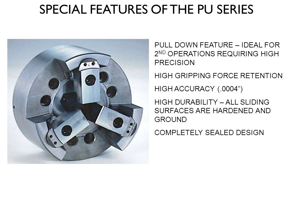 SPECIAL FEATURES OF THE PU SERIES