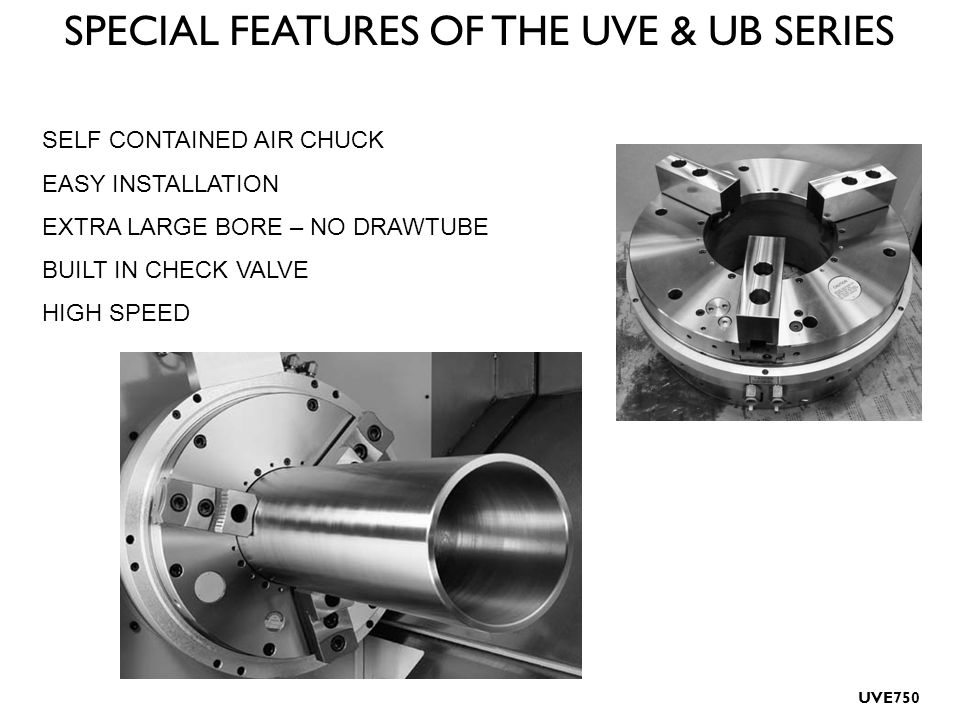 SPECIAL FEATURES OF THE UVE & UB SERIES