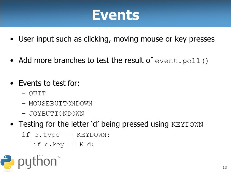 Events User input such as clicking, moving mouse or key presses