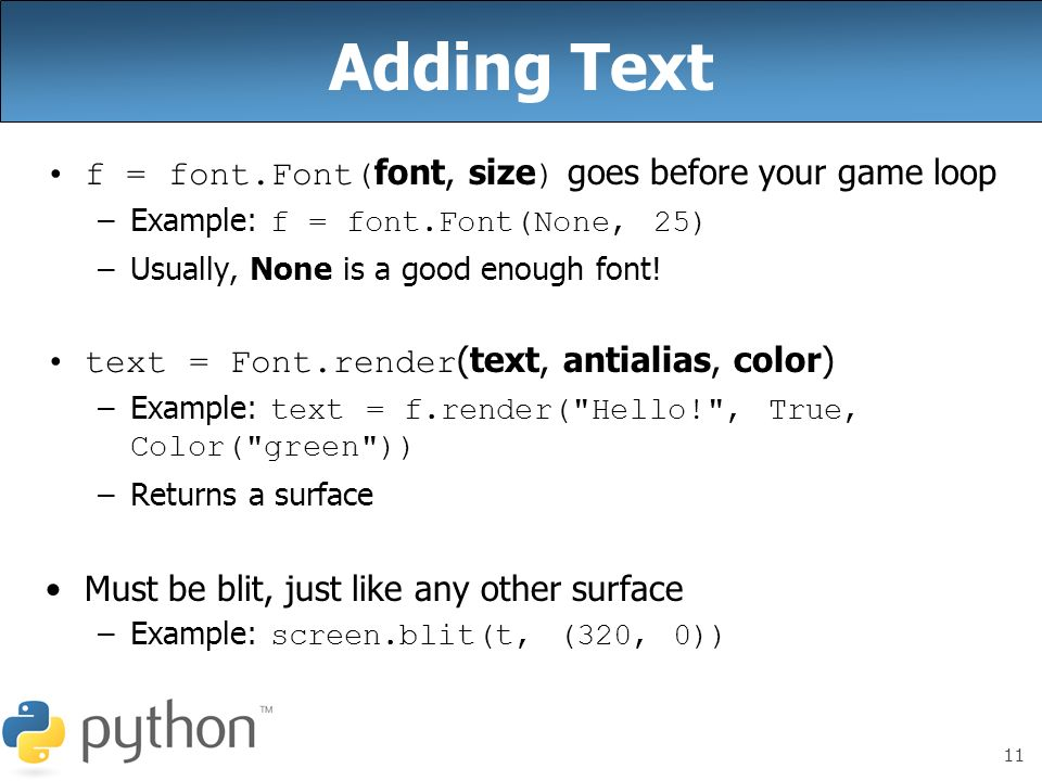 Adding Text f = font.Font(font, size) goes before your game loop