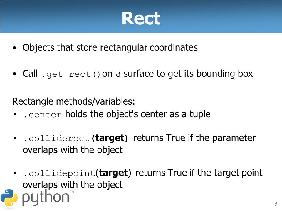 Rect Objects that store rectangular coordinates