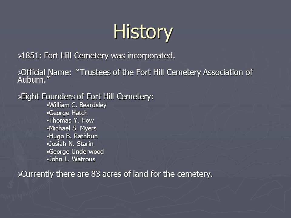 History 1851: Fort Hill Cemetery was incorporated.