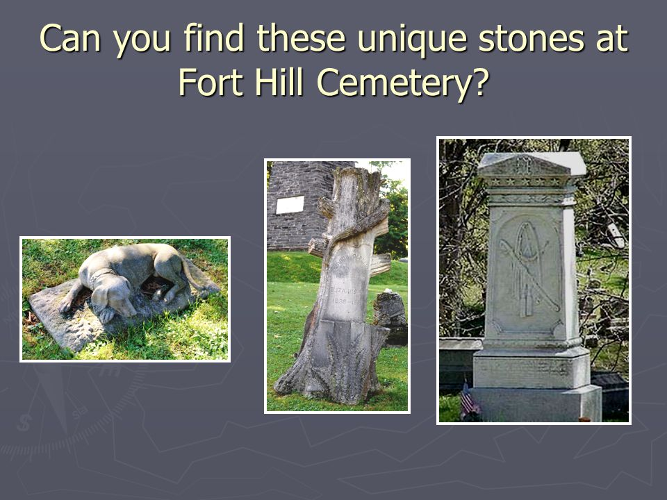 Can you find these unique stones at Fort Hill Cemetery