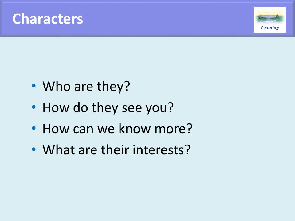 Characters Who are they How do they see you How can we know more