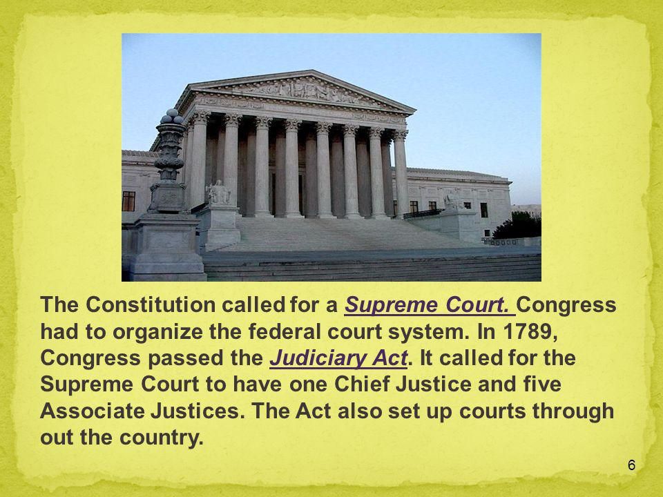 The Constitution called for a Supreme Court