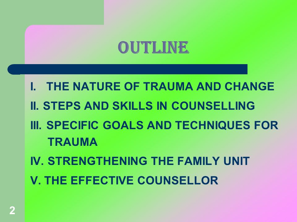 OUTLINE I. THE NATURE OF TRAUMA AND CHANGE