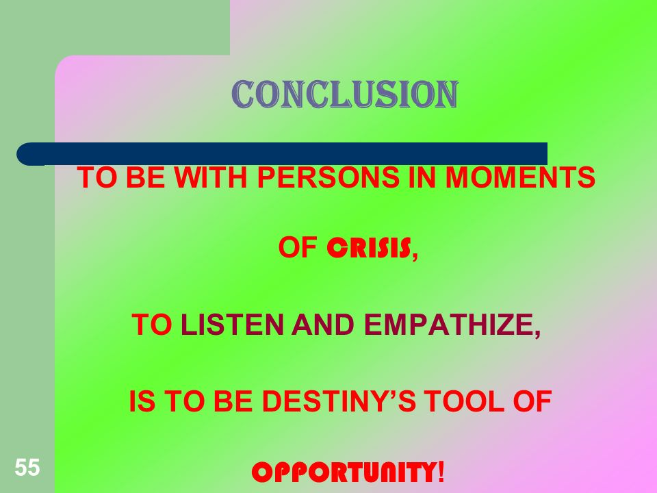 CONCLUSION TO BE WITH PERSONS IN MOMENTS OF CRISIS,