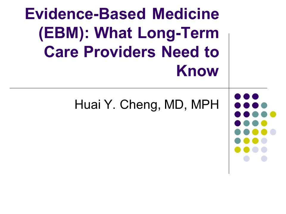 Evidence-Based Medicine (EBM): What Long-Term Care Providers Need to Know