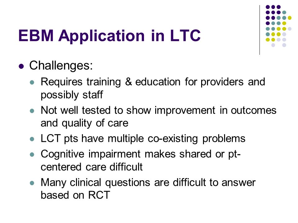 EBM Application in LTC Challenges: