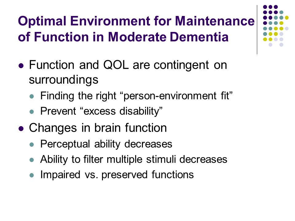 Optimal Environment for Maintenance of Function in Moderate Dementia