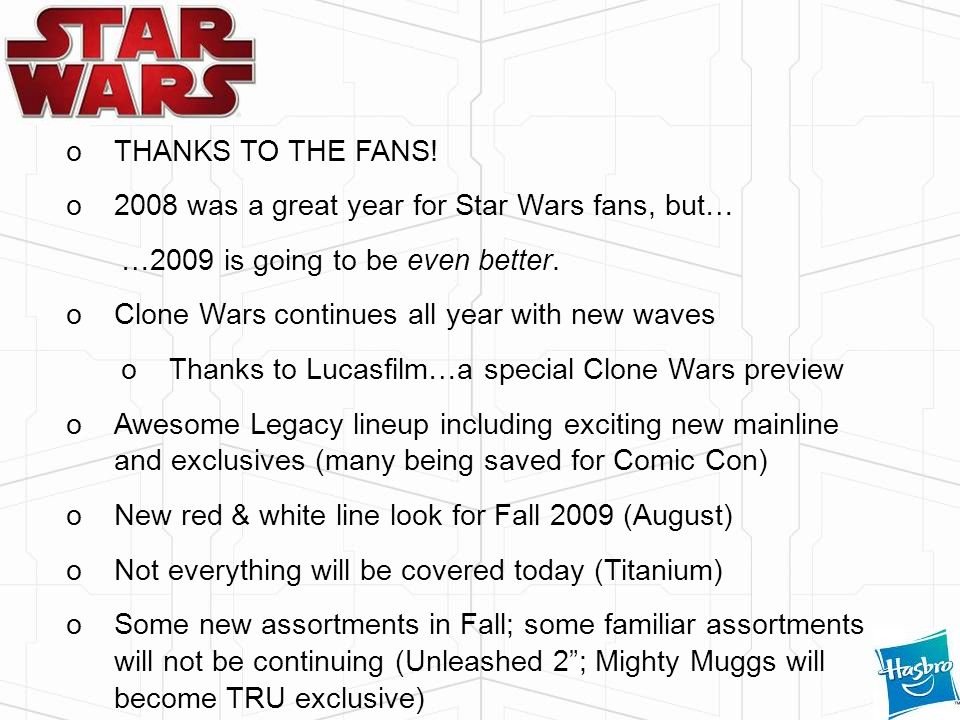THANKS TO THE FANS! 2008 was a great year for Star Wars fans, but… …2009 is going to be even better.