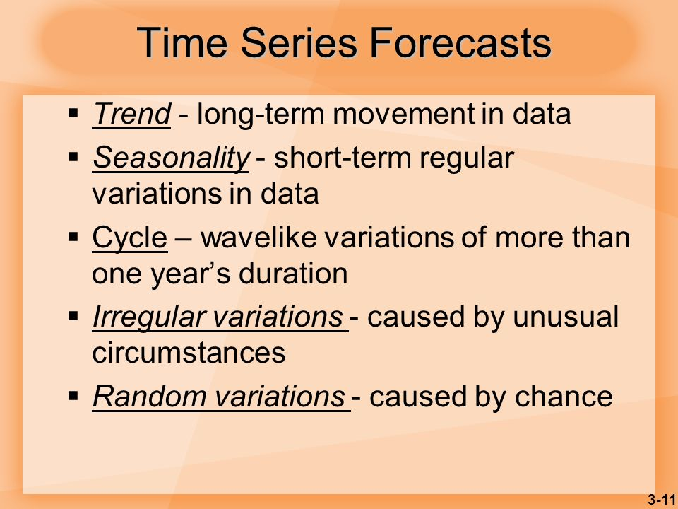 Time Series Forecasts Trend - long-term movement in data