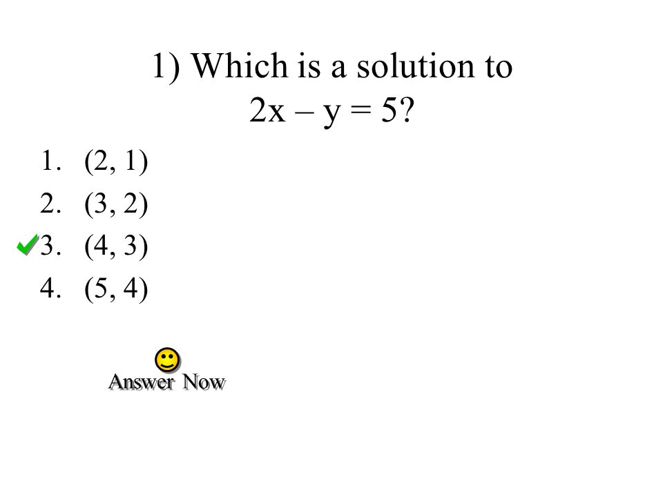 1) Which is a solution to 2x – y = 5