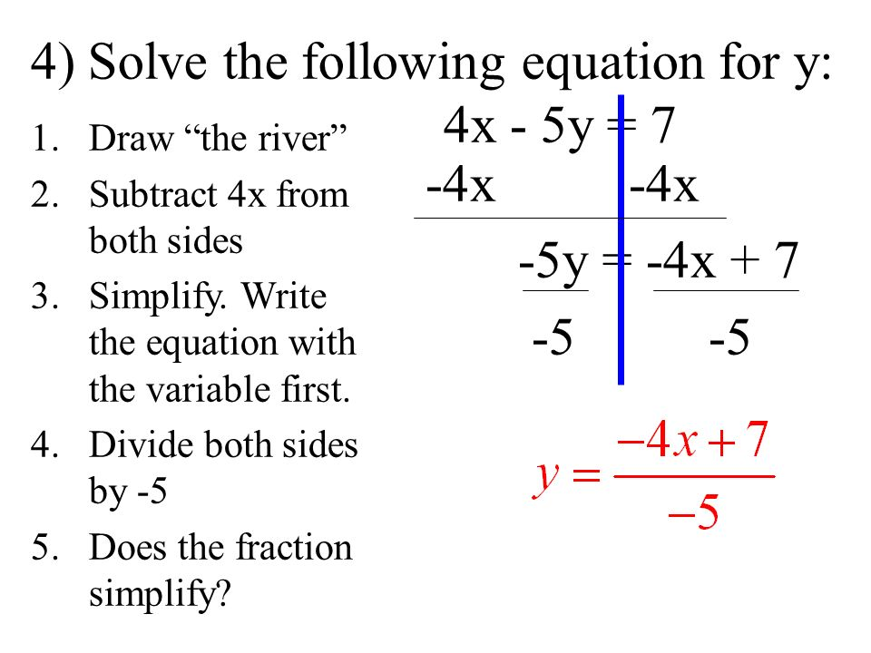 4) Solve the following equation for y: 4x - 5y = 7