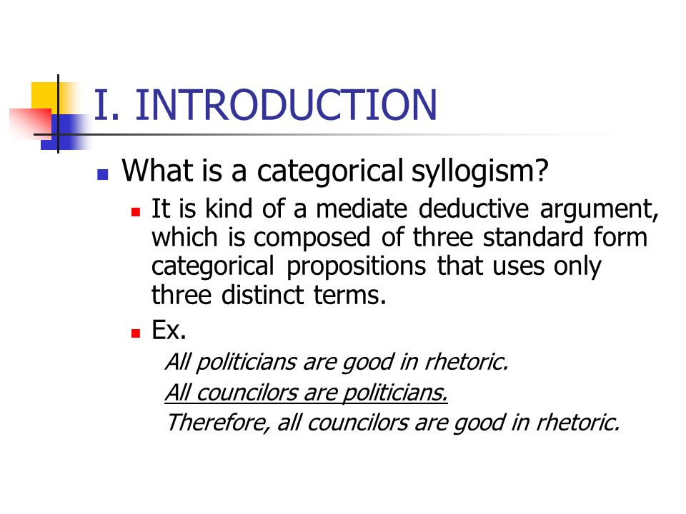 I. INTRODUCTION What is a categorical syllogism