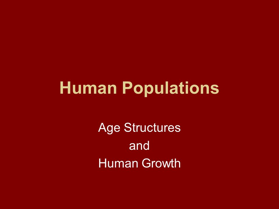 Age Structures and Human Growth
