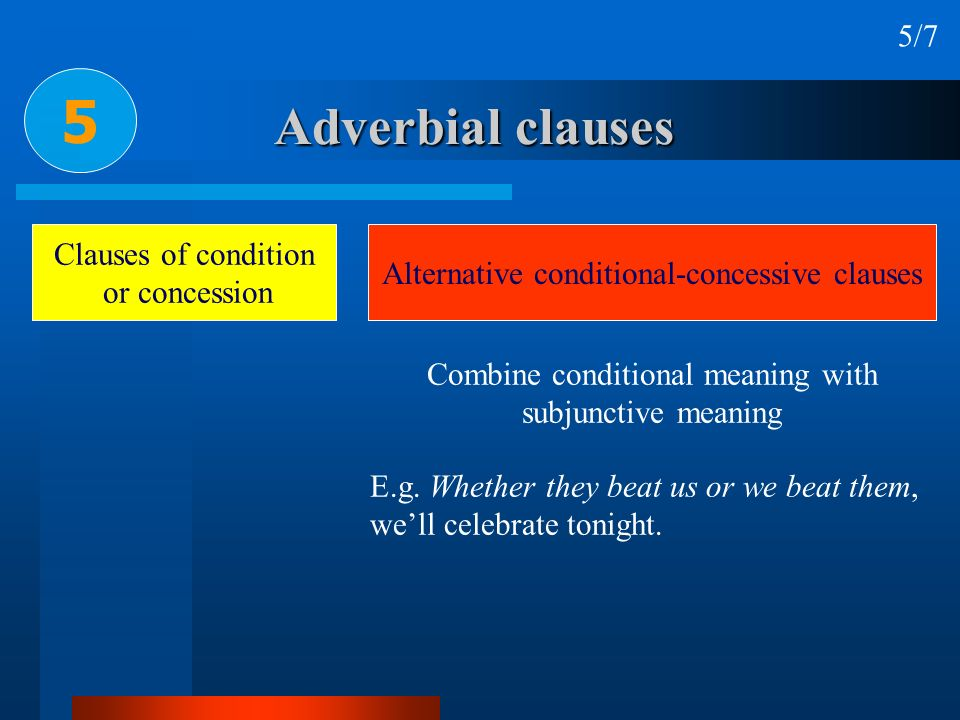 5 Adverbial clauses 5/7 Clauses of condition