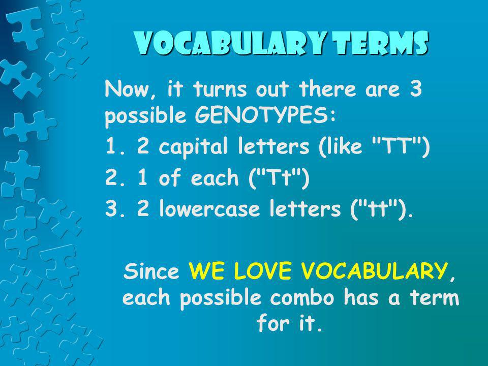 Since WE LOVE VOCABULARY, each possible combo has a term for it.