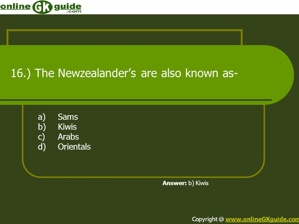 16.) The Newzealander's are also known as-