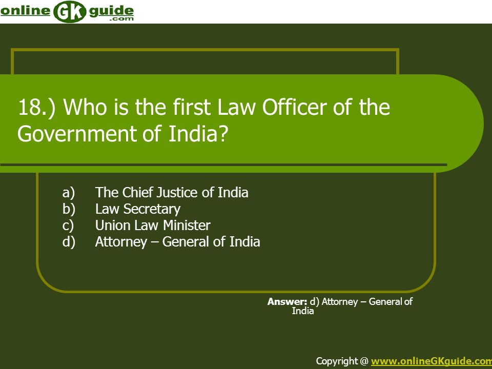 18.) Who is the first Law Officer of the Government of India