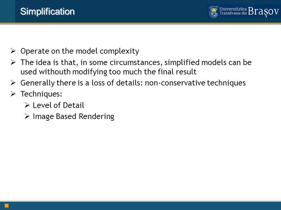 Simplification Operate on the model complexity
