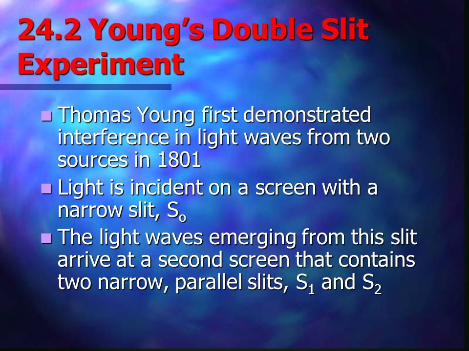 24.2 Young's Double Slit Experiment