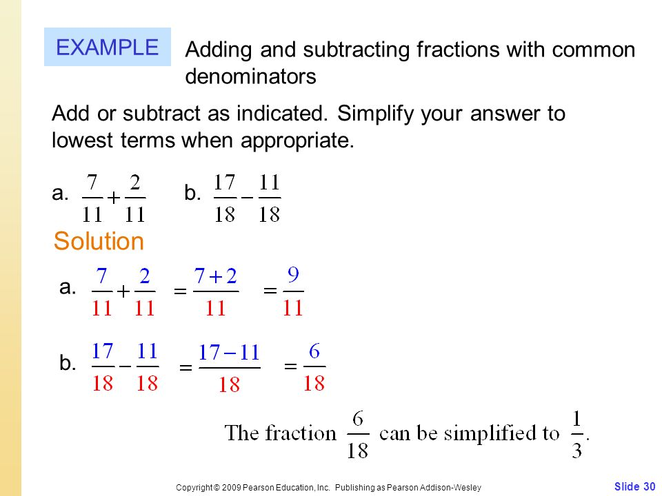 EXAMPLE Adding and subtracting fractions with common denominators.