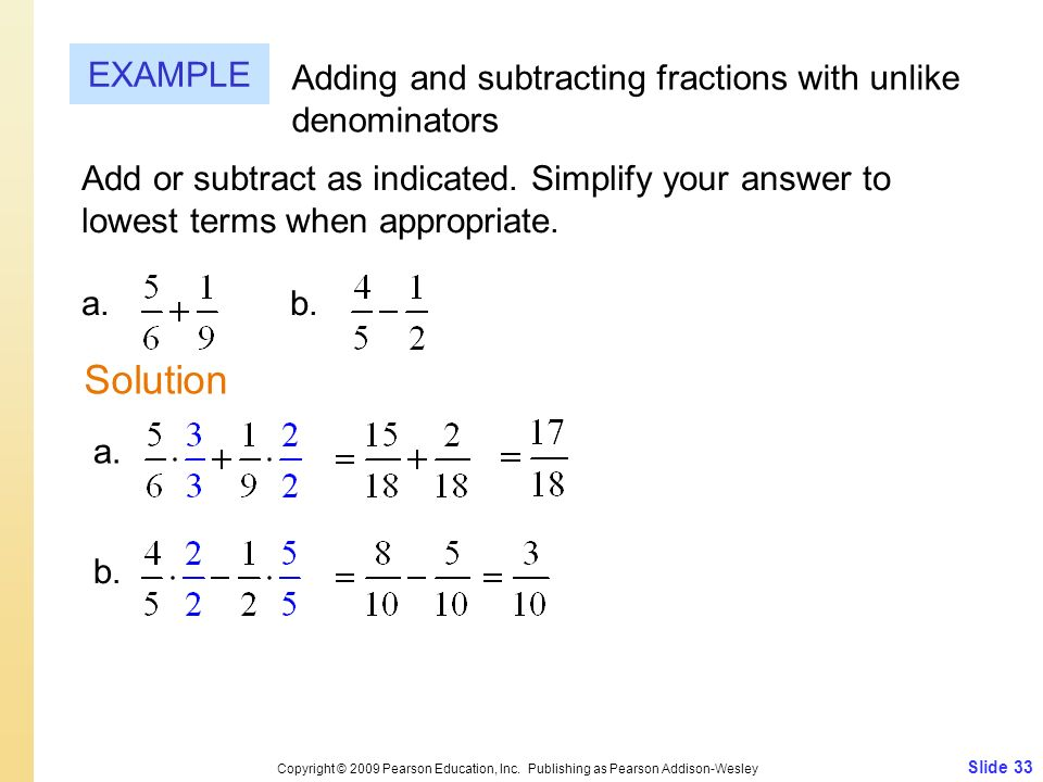 EXAMPLE Adding and subtracting fractions with unlike denominators.
