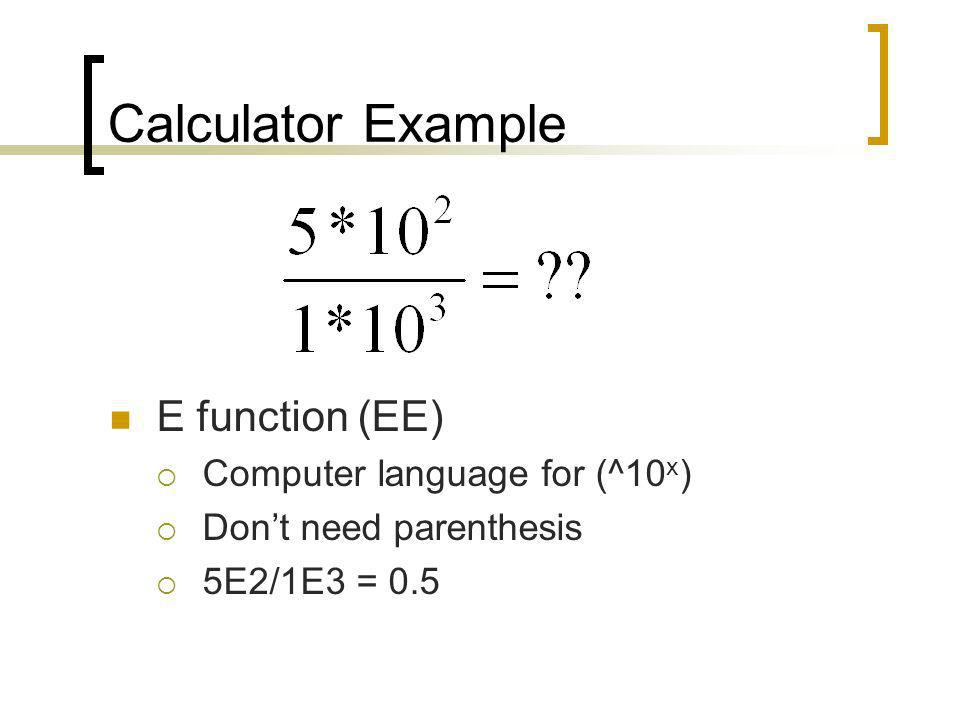 Calculator Example E function (EE) Computer language for (^10x)