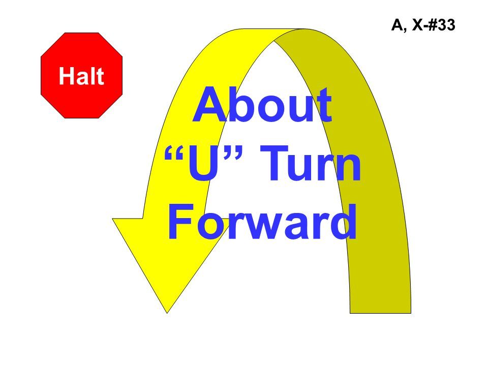 A, X-#33 Halt About U Turn Forward