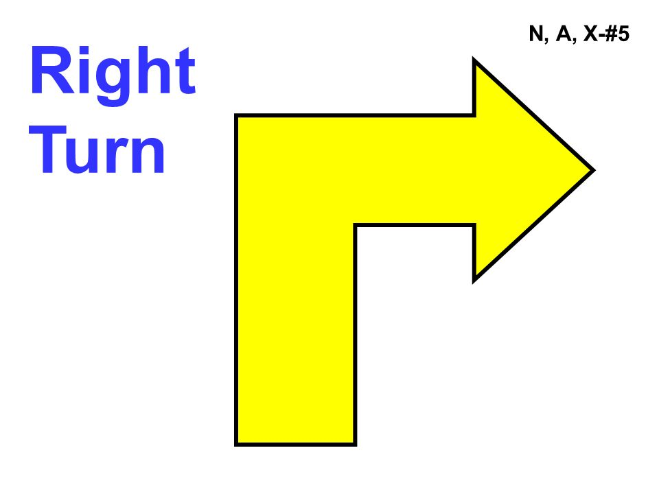 N, A, X-#5 Right Turn