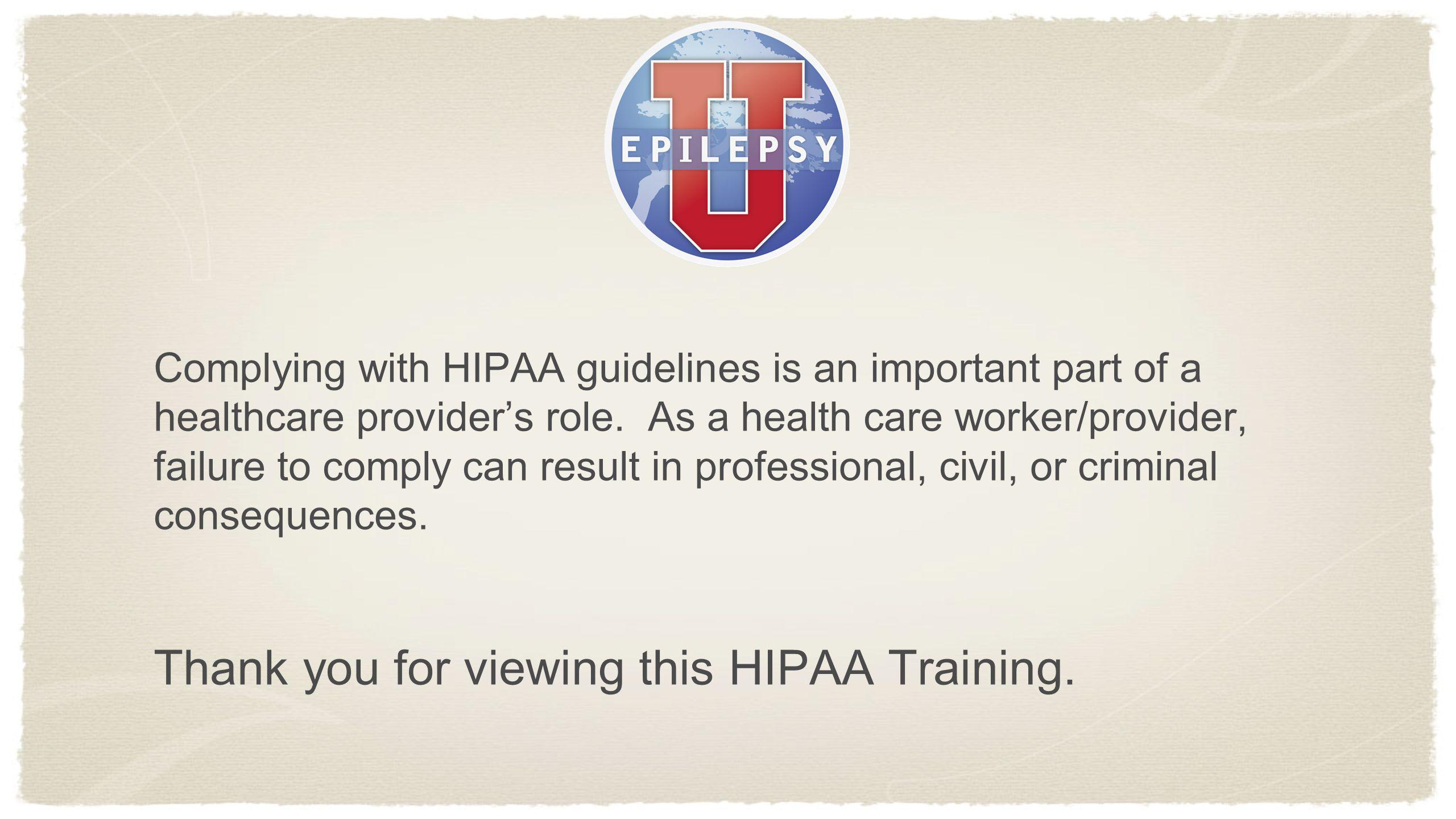 Thank you for viewing this HIPAA Training.