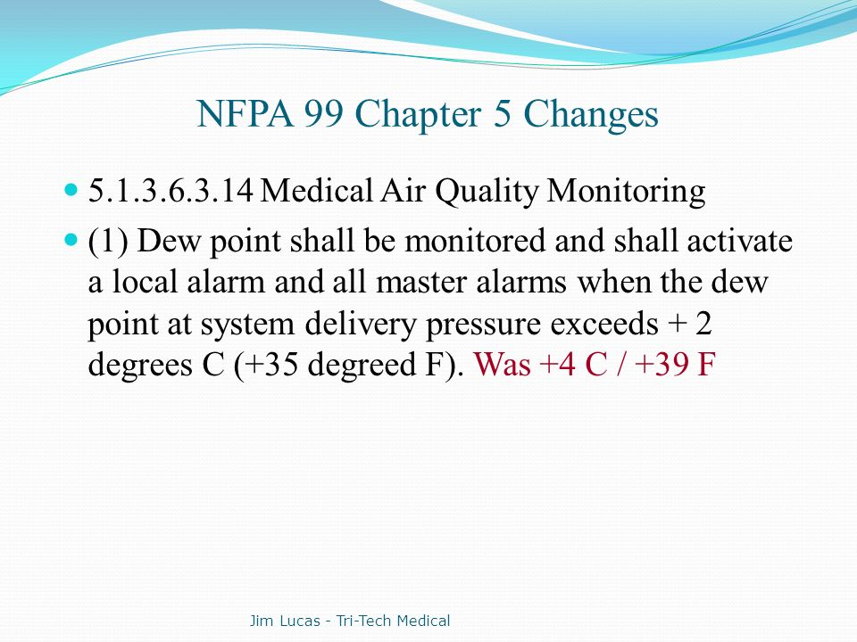 NFPA 99 Chapter 5 Changes 5.1.3.6.3.14 Medical Air Quality Monitoring