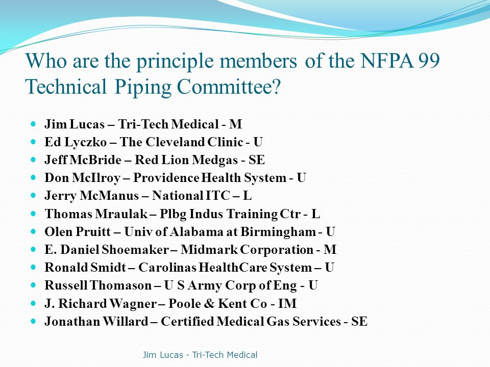 Who are the principle members of the NFPA 99 Technical Piping Committee