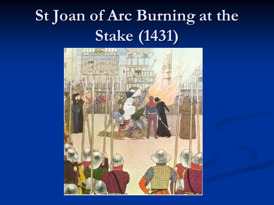 St Joan of Arc Burning at the Stake (1431)