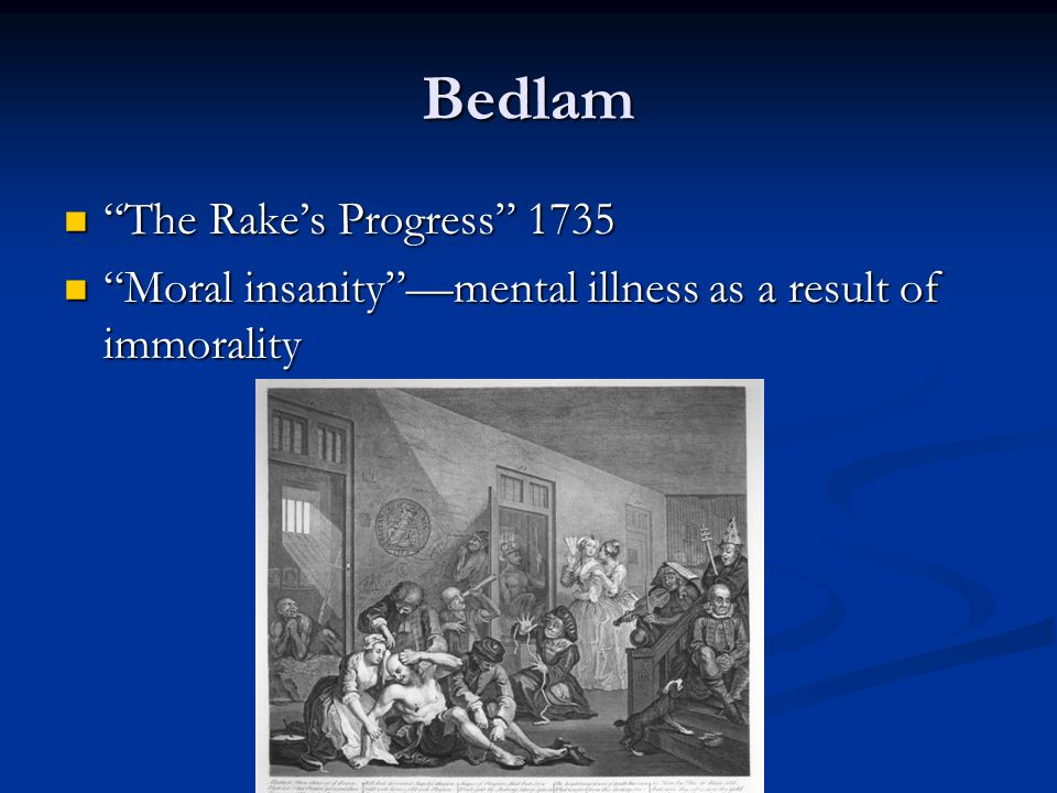 Bedlam The Rake's Progress 1735