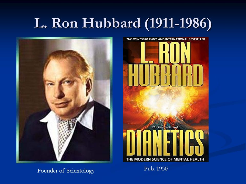 L. Ron Hubbard ( ) Pub Founder of Scientology